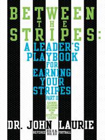 Between the Stripes: A Leader'S Playbook for Earning Your Stripes Part Ii