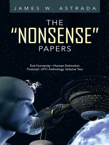 """The """"Nonsense"""" Papers: Exit Humanity—Human Extinction Protocol: Ufo Anthology, Volume Two"""