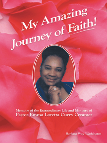 My Amazing Journey of Faith: Memoirs of the Extraordinary Life and Ministry of Pastor Emma Loretta Curry Creamer