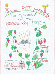 Crack Pot Herbs: The Mystery of the Strawberry Patch