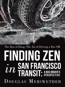 The Dao of Doug: the Art of Driving a Bus or Finding Zen in San Francisco Transit: a Bus Driver'S Perspective