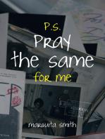 P.S. Pray the Same for Me