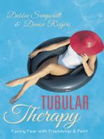 Tubular Therapy: Facing Fear with Friendship & Faith