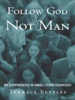 Follow God and Not Man