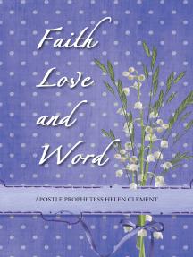 Faith Love and Word: Faith Love and Word