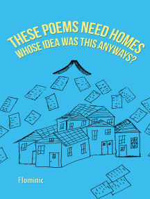 These Poems Need Homes - Whose Idea Was This Anyways?