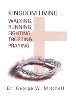 Kingdom Living…Walking, Running, Fighting, Trusting, Praying