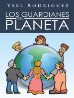 Los Guardianes Del Planeta