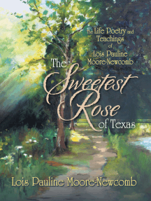The Sweetest Rose of Texas: The Life Poetry and Teachings of Lois Pauline Moore-Newcomb