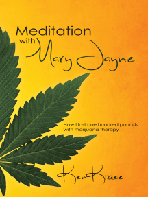 Meditation with Mary Jayne: How I Lost One Hundred Pounds with Marijuana Therapy
