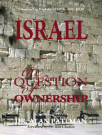 Israel, the Question of Ownership, Understanding Prophetic Events 2000 Plus! - End Times Series One