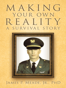 Making Your Own Reality: a Survival Story