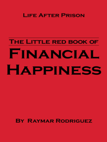 The Little Red Book of Financial Happiness: Life After Prison