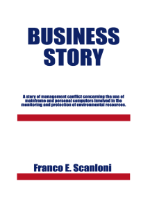 Business Story: A Story of Management Conflict Concerning the Use of Mainframe and Personal Computers Involved in the Monitoring and Protection of Environmental Resources.