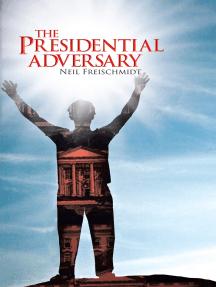 The Presidential Adversary