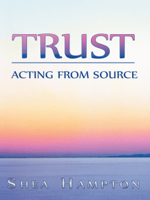 Trust: Acting from Source