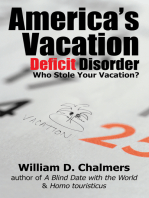 America's Vacation Deficit Disorder: Who Stole Your Vacation?