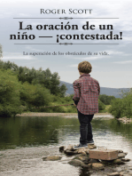 La Oración De Un Niño — ¡Contestada!: La Superación De Los Obstáculos De Su Vida.