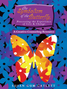 The Symbolism of the Butterfly, Processing the Experience of Loss & Change: A Creative Counseling Resource