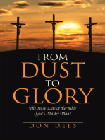 From Dust to Glory