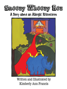 Sneezy Wheezy Rez: A Story About an Allergic Rhinoceros