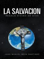 La Salvacion: Regalo Divino De Dios