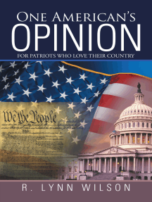 One American'S Opinion: For Patriots Who Love Their Country