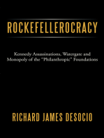 """Rockefellerocracy: Kennedy Assassinations, Watergate and Monopoly of the """"Philanthropic"""" Foundations"""