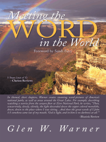 """Meeting the Word in the World: Enjoying Our Place in   God's Creation and Discovering That We Are  a Part of  """"God's Workmanship, Created in Christ Jesus to Do Good Works, Which God Prepared in Advance for Us to Do."""" (Ephesians 2:10)"""