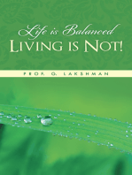 Life Is Balanced Living Is Not!
