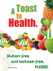 A Toast to Health: Gluten-Free and Lactose-Free, Please!
