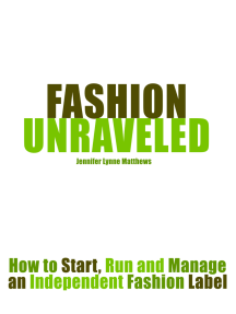Fashion Unraveled: How to Start, Run and Manage an Independent Fashion Label
