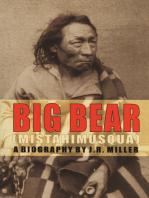 Big Bear (Mistahimusqua): A Biography