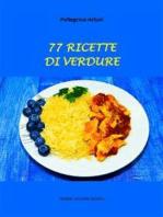 77 Ricette di Verdure
