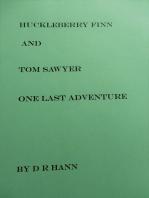 Huckleberry Finn and Tom Sawyer, One Last Adventure