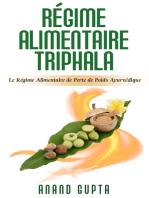 Régime Alimentaire Triphala: Le Régime Alimentaire de Perte de Poids Ayurvédique