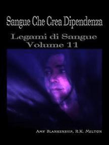 Sangue Che Crea Dipendenza: Legami di Sangue - Volume 11