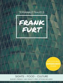 Frankfurt Travel Guide: Terranaut Travels