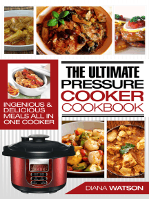 Pressure Cooker Cookbook: Ultimate: Ingenious & Delicious Meals All In One Cooker (Instant Pot, Instant Pot Slow Cooker, Pressure Cooker Cookbook, Electric Pressure Cooker, Instant Pot For Two)