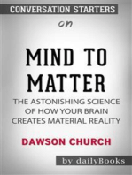 Mind to Matter: The Astonishing Science of How Your Brain Creates Material Reality by Dawson Church | Conversation Starters