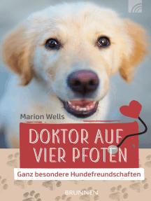 Doktor auf vier Pfoten: Ganz besondere Hundefreundschaften