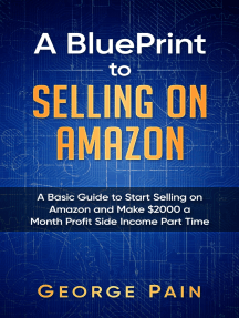 Selling on Amazon: A Basic Guide to Selling on Amazon and Make $2000 a Month Profit on Side Income Part Time