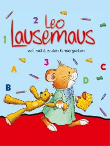 Leo Lausemaus will nicht in den Kindergarten