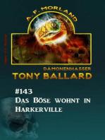 Das Böse wohnt in Harkerville Tony Ballard Nr. 143