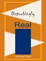 Disturbingly Real