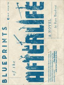 Blueprints of the Afterlife: A Novel
