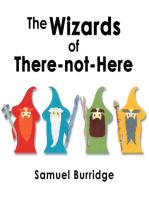 The Wizards of There-Not-Here
