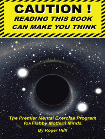 Caution ! Reading This Book Can Make You Think: The Premier Mental Exercise Program for Flabby Modern Minds