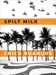 Spilt Milk: A Novel