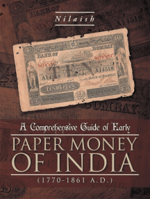 A Comprehensive Guide of Early Paper Money of India (1770-1861 A.D.): (1770-1861 A.D.)